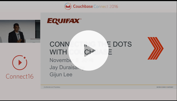 Equifax: Connecting the dots with Couchbase – Couchbase Connect 2016